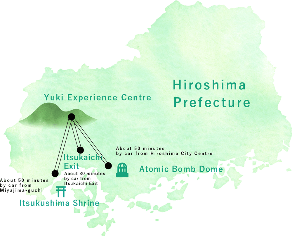 Yuki Experience Center's map. About 50 minutes by car from Hiroshima City Centre. About 30 minutes by car from Itsukaichi Exit. About 50 minutes by car from Miyajima-guchi. In Hiroshima Prefecture.